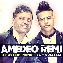 AMEDEO & GIANNI REMI - DUE POSTI IN PRIMA FILA  (2016)